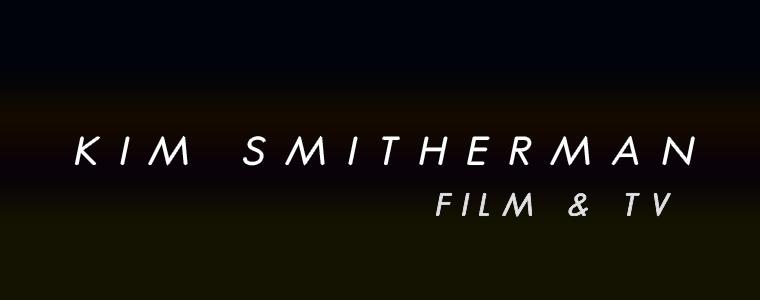 Kim Smitherman - Film & TV Production